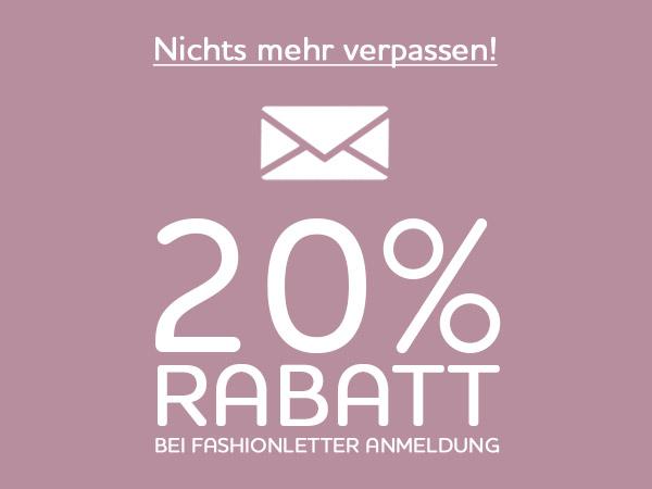 Jetzt zum Fashionletter anmelden und 20% Rabatt sichern!